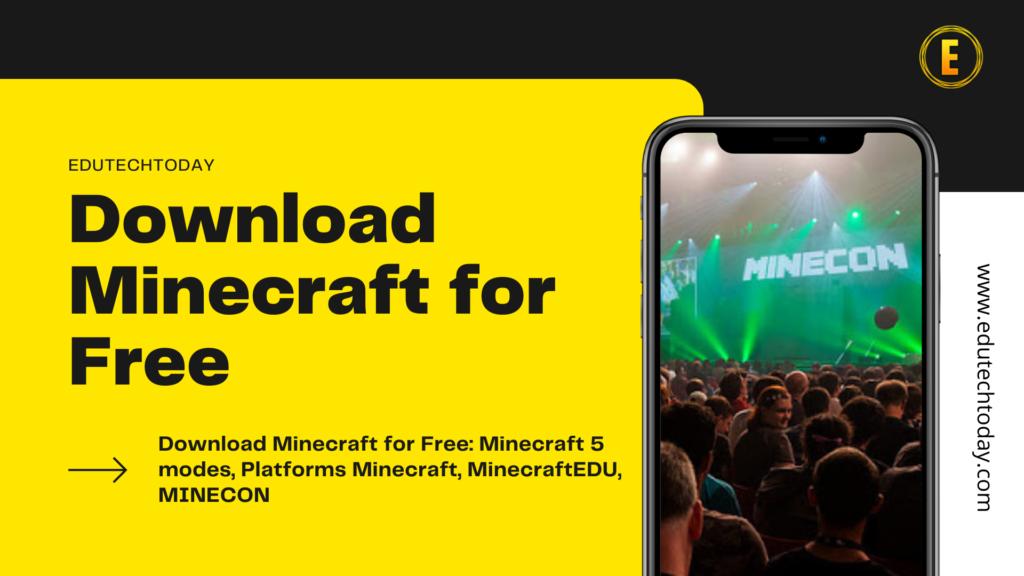 Download Minecraft for Free: Minecraft 5 modes, Platforms Minecraft, MinecraftEDU, MINECON